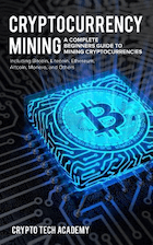 cryptocurrency mining complete beginners guide kindle